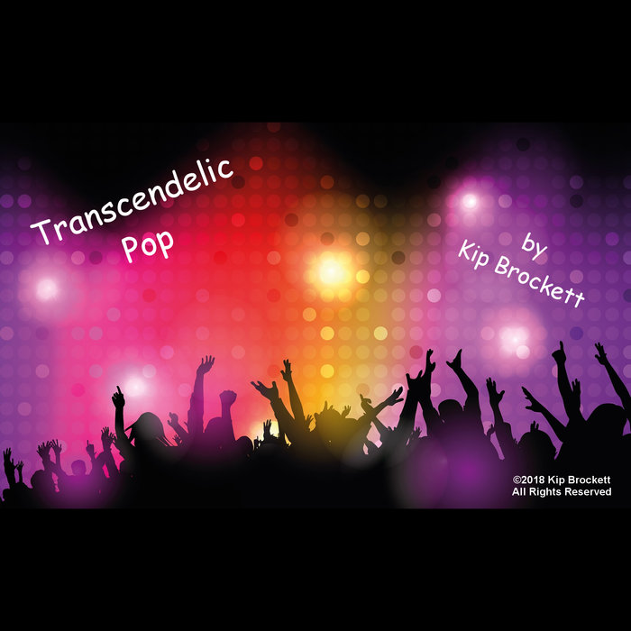Transcendelic Pop by Kip Brockett